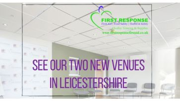 First Response First Aid launch First Aid training courses at two new, more prestigious venues in Leicestershire